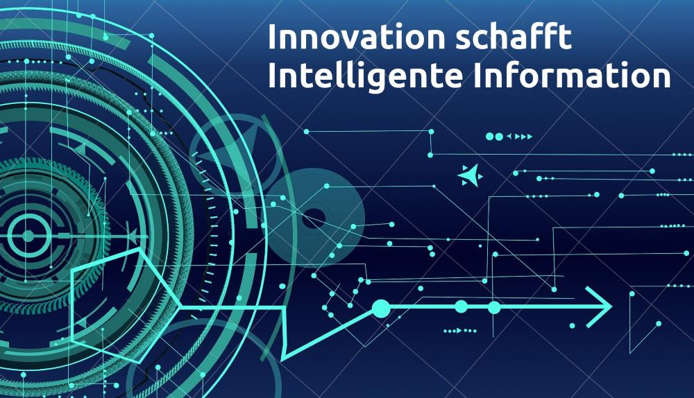 Innovation schafft Intelligente Information